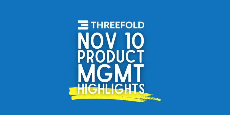 November 10 product management highlights
