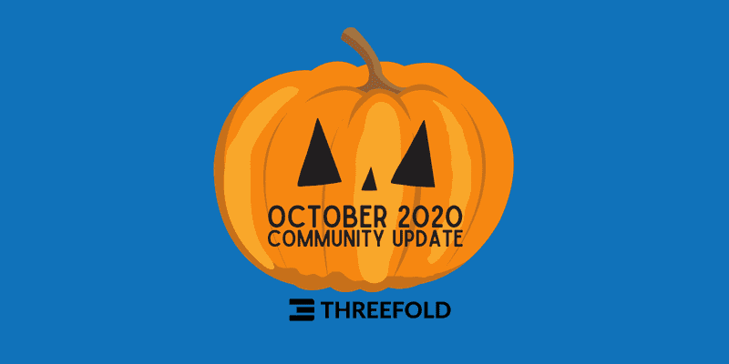 ThreeFold's October 2020 community update is here